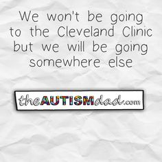 We won't be going to the Cleveland Clinic but we will be going somewhere else  I'm not happy about not being able to make it to the Cleveland Clinic today but what we gained in exchange, is pretty awesome..  http://www.theautismdad.com/2016/06/15/we-wont-be-going-to-the-cleveland-clinic-but-we-will-be-going-somewhere-else/  Please Like, Share and visit our Sponsors  ‪#‎Autism‬ ‪#‎AutismSpectrum‬ ‪‪#‎SingleParenting‬ ‪#‎AutismAwareness‬ ‪#‎AutismP