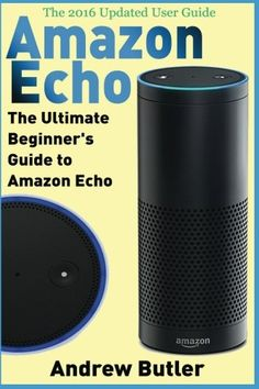 Amazon Echo The Ultimate Beginners Guide to Amazon Echo Amazon Prime internet device guide Volume 6 >>> More info could be found at the image url.