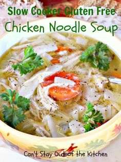 Slow Cooker Gluten Free Chicken Noodle Soup - Can't Stay Out Of The Kitchen