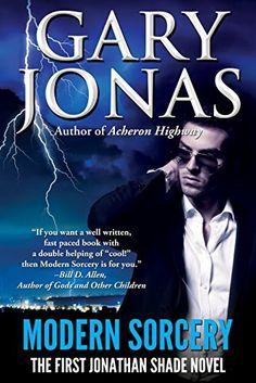 Modern Sorcery: The First Jonathan Shade Novel by Gary Jonas, http://www.amazon.com/dp/B00ORZGBSO/ref=cm_sw_r_pi_dp_wwnCub17KV15B