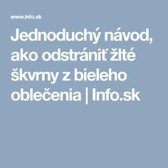 Jednoduchý návod, ako odstrániť žlté škvrny z bieleho oblečenia   Info.sk