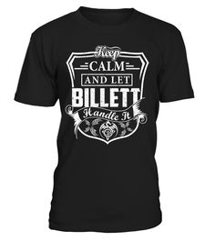 Keep Calm And Let BILLETT Handle It Last Name T-Shirt #BillettShirts