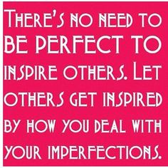 inspire others---and yourself.