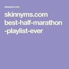 skinnyms.com best-half-marathon-playlist-ever
