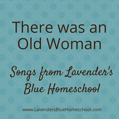 There was an Old Woman song | Lavender's Blue Homeschool