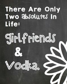 Only 2 Absolutes Girlfriends And Vodka Cute by TwineWithATwist