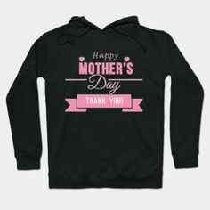 ONLY NOW $35 Happy mother's day tshirt Hoody