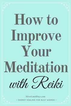 improve meditation, meditation tips, reiki pillars, reiki principles, reiki tips, reiki healing, holistic wellness, mindfulness tips, law of attraction