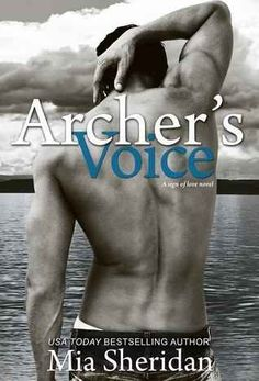 Archer's Voice by Mia Sheridan   12 Smut Books By Indie Authors That Are Better Than Most Traditionally Published Books