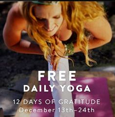 12 days of FREE YOGA VIDEOS from our partner GaiamTV! The season of gratitude continues with the gift of health. Click to get your free videos now! -------->>>>>