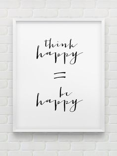 printable 'think happy = be happy' inspirational print // instant download print // black and white home decor // minimalistic wall art