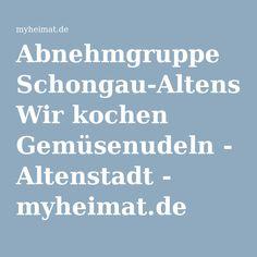 Abnehmgruppe Schongau-Altenstadt: Wir kochen Gemüsenudeln - Altenstadt - myheimat.de