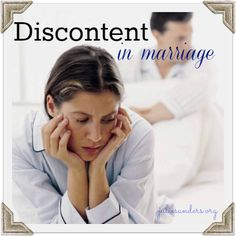 Discontentment in your marriage? A post on how to get rid of it from @Julie Sanders