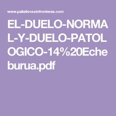 EL-DUELO-NORMAL-Y-DUELO-PATOLOGICO-14%20Echeburua.pdf