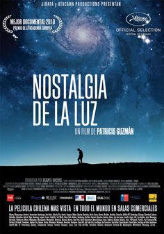 nostalgia de la luz - Patricio Guzmán  la astronomía en un país aporreado.