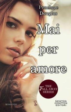 """Leggere Romanticamente e Fantasy Blog: Anteprima """"Mai per amore"""" di Penelope Douglas"""