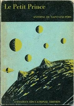 Le Petit Prince (Canadian Educational Edition) , Antoine de Saint-Exupéry, Bellhaven House Ltd., 1969 (1966)