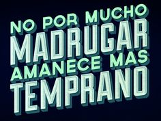 Refran Spanish Expressions, Driving Quotes, Mexican Quotes, Quotes En Espanol, Graphic Quotes, Old Quotes, Positive Messages, Teaching Spanish, Funny Love