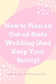 Planning an out-of-state wedding and about to lose your mind? Check out my top four tips on maintaining your cool while you plan the biggest day of your life! | wedding planning tips | planning a wedding from a different state | stress-free wedding planning