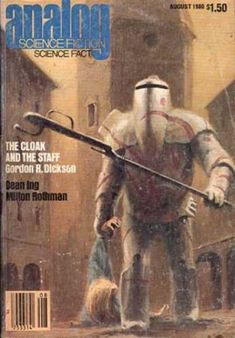 Dean Ing - Milton Rothman - The Cloak And The Staff - Gordon R Dickson - August 1980