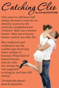 """Cleo is out of time, out of funds, and desperate to get out of the country. Enter her childhood crush, all grown up and hotter than ever. Too bad he's supposed to arrest her.  CLICK """"Visit"""" to read an excerpt of CATCHING CLEO - a new contemporary romance by Ava Blackstone."""