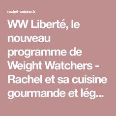 WW Liberté, le nouveau programme de Weight Watchers - Rachel et sa cuisine gourmande et légère