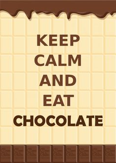 """Pôster """"Keep Calm and Eat Chocolate"""" – Download Grátis"""