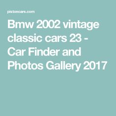 Bmw 2002 vintage classic cars 23 - Car Finder and Photos Gallery 2017