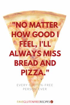 """No matter how good I feel, I'll always miss bread and pizza. -- Every gluten free person ever."" SO TRUE. Such a double edge sword. Gluten Free Crackers, Gluten Free Cookies, Gluten Free Desserts, Pan Sin Gluten, Gluten Free Living, Sem Lactose, Gluten Free Dinner, Gluten Free Breakfasts, Allergy Free"