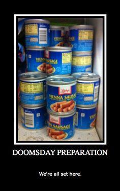 The Doomsday prep marathon inspired me:)