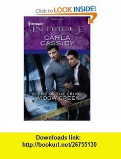 Scene of the Crime Widow Creek (Harlequin Intrigue Series) (9780373695683) Carla Cassidy , ISBN-10: 0373695683  , ISBN-13: 978-0373695683 ,  , tutorials , pdf , ebook , torrent , downloads , rapidshare , filesonic , hotfile , megaupload , fileserve