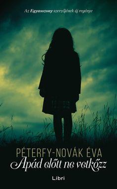 Apád előtt ne vetkőzz by Péterfy-Novák Éva - Books Search Engine Nova, White Books, Sendai, Love Book, Hug, Marvel, Reading, Movie Posters, Romania