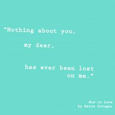 21 Sweet YA Quotes via EpicReads–– How to Love by Katie Cotugno