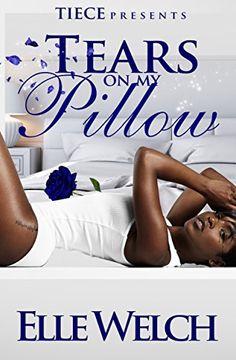 Tears On My Pillow by Elle Welch http://www.amazon.com/dp/B0163P4AJM/ref=cm_sw_r_pi_dp_-raswb1PPG3C7