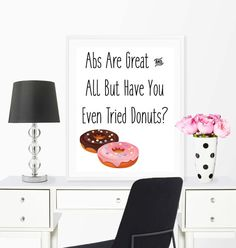 Donut Funny Print, Funny Quote, Abs Are Great, Have You Even Tried Donuts, Wall Art Print, Home Decor, Digital Download, Printable Art, 8x10