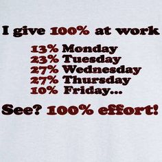 Putting in 100% at Work Funny Novelty T Shirt - Rogue Attire