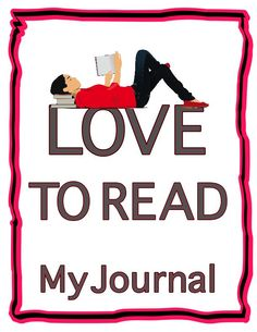 "Reading Journal in fun teen reading design: ""Love to read"" 100 Days Of School, School Fun, Back To School, Reading Journals, Teen Fun, School Signs, My Journal, 100th Day, Teacher Appreciation"