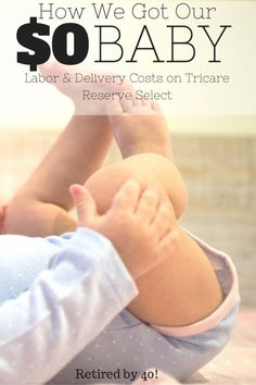 I was so nervous about how much labor and delivery were going to cost when I was pregnant. On top of unpaid leave, was I going to have to foot a huge hospital bill?? Well, I'm here to tell you that a having a baby on Tricare Reserve Select costs $0.00 http://www.retiredby40blog.com/2014/07/24/baby-costs-on-tricare-reserve-select/