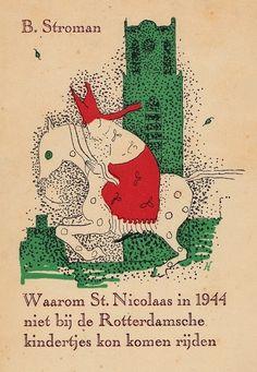 Sinterklaas; Ben Stroman - Waarom St. Nicolaas in 1944 niet bij de Rotterdamsche kindertjes kon kome