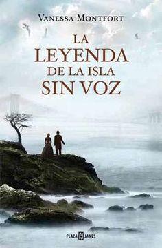 Reseña: La leyenda de la isla sin voz, de Vanessa Montfort | Crónicas Literarias