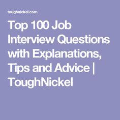 Top 100 Job Interview Questions with Explanations, Tips and Advice | ToughNickel