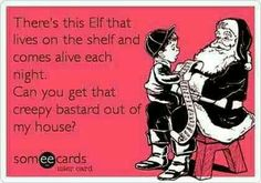 I love Elf on a Shelf... but this is just funny!