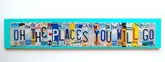 Oh the places you will go | OH the Places You Will Go, OOAK Dr. Seuss themed license plate art ...