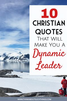 10 Christian Quotes That Will Make You A Dynamic Leader   Think About Such Things