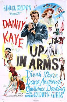 Up in Arms. Danny Kaye, Dinah Shore, Dana Andrews, Constance Dowling, Margaret Dumont. Directed by Elliott Nugent. RKO Radio Pictures. 1944