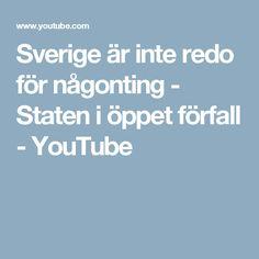 Sverige är inte redo för någonting - Staten i öppet förfall - YouTube