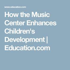 How the Music Center Enhances Children's Development   Education.com