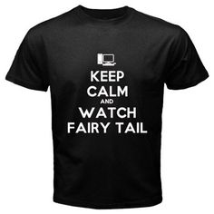 KEEP CALM AND WATCH FAIRY TAIL T-shirt