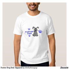Foster Dog Dad  Apparel Tee Shirt