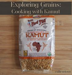 Exploring Grains: Cooking with Kamut